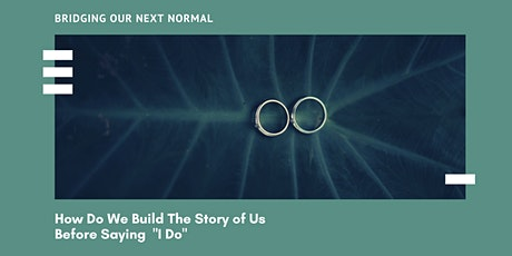 """How Do We Build The Story of Us Before Saying """"I Do"""""""