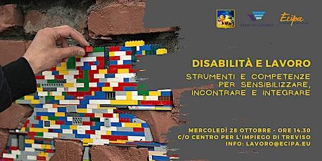 Disabilità e lavoro:sensibilizzare, incontrare e integrare biglietti