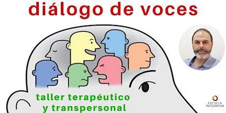 DIÁLOGO DE VOCES - Taller terapéutico transpersonal. 3 horas entradas