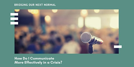 How Do I Communicate More Effectively in a Crisis?