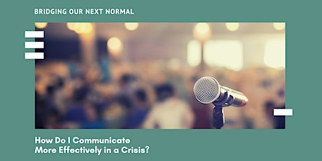 How Do I Communicate More Effectively in a Crisis? tickets