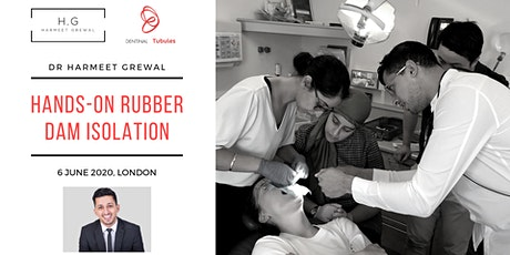 Rescheduled: Hands-On Rubber Dam Isolation (London) 31 October 2020 tickets