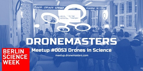 DroneMasters Meetup #053 Drones in Science- Part of the Berlin Science Week