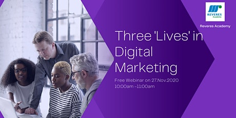 Three 'Lives' in Digital Marketing tickets