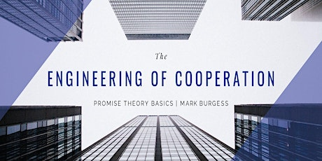 The Engineering of Cooperation Promise Theory Basics tickets