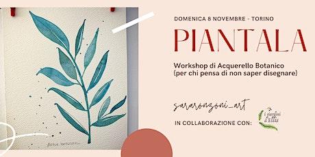 PIANTALA - Workshop di Acquerello botanico biglietti