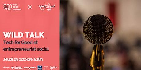 Wild Talk - Tech for Good et entrepreneuriat social avec la Social Cup billets