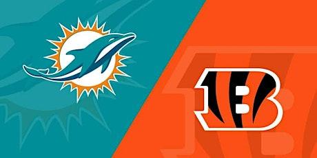 NFL Viewing Party: Miami Dolphins Vs. Cincinnati Bengals tickets