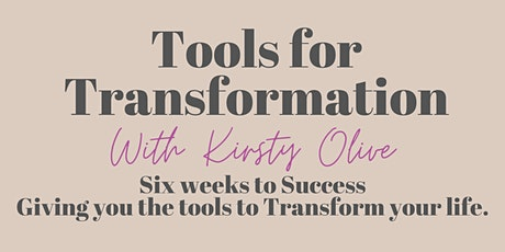 Tools for Transformation - Six weeks to Success tickets