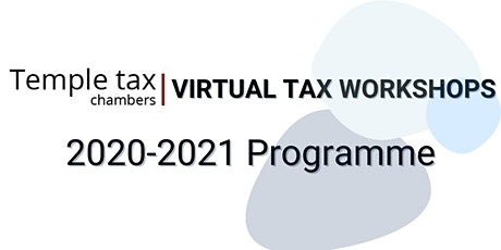 Temple Tax Chambers Virtual Workshops - 2020/2021 tickets
