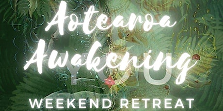 Aotearoa Awakening – Full Weekend Revival Retreat for Men & Woman tickets