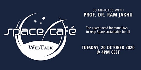 "Space Café WebTalk -  ""33 minutes with Prof. Dr. Ram Jakhu"" tickets"