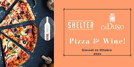 Pizza & Wine! Cantina Ca Duso @ Shelter Thiene (22/10/2020) biglietti