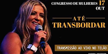 Retransmissão do CONGRESSO INTERNACIONAL DE MULHERES 2020 | ATÉ TRANSBORDAR ingressos