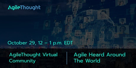 AgileThought Virtual Community: Agile Heard Around the World tickets