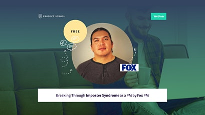 Webinar: Breaking Through Imposter Syndrome as a PM by Fox PM tickets