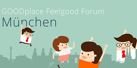 GOODplace Feelgood Meetup⎥München Tickets