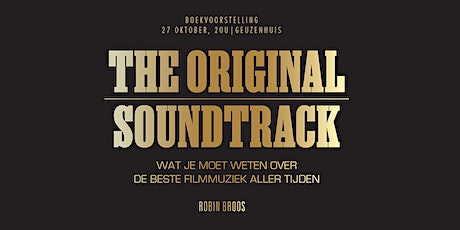 Boekvoorstelling The Original Soundtrack: straffe verhalen over filmmuziek tickets