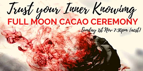 Full Moon Cacao Ceremony {Trust Your Inner Knowing} tickets