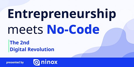 The 2nd Digital Revolution - Entrepreneurship meets No Code tickets
