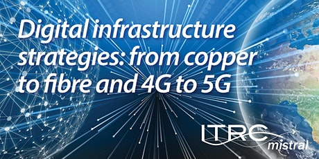 Digital infrastructure strategies: from copper to fibre and 4G to 5G tickets