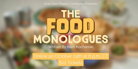 The Food Monologues presented by Over Due Theatre Company tickets