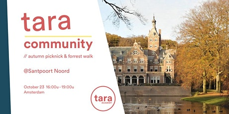 Tara Community // autumn picknick & forrest walk @Sjors' place   Dear ones! tickets