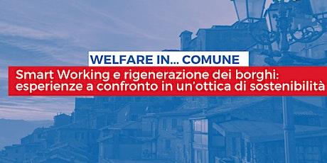 WELFARE IN... COMUNE , Smart Working e rigenerazione dei borghi biglietti