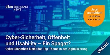 ti&m breakfast news: Cyber-Sicherheit, Offenheit und Usability– Ein Spagat? Tickets