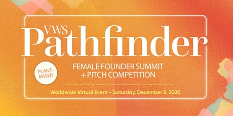 VWS Pathfinder Female Founder Summit + Pitch Competition tickets