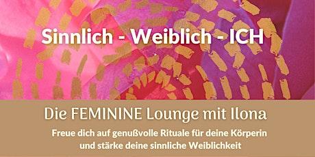 Die FEMININE Lounge mit Ilona Tickets