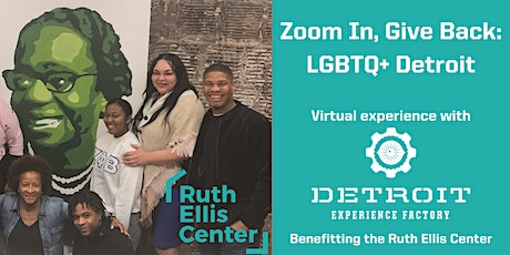 Zoom In, Give Back: LGBTQ+ Detroit tickets