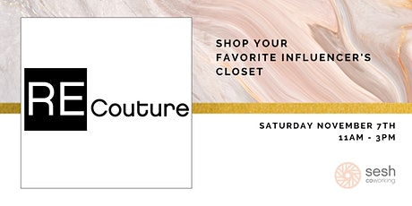 RE Couture: Shop Your Favorite Influencer's Closet tickets