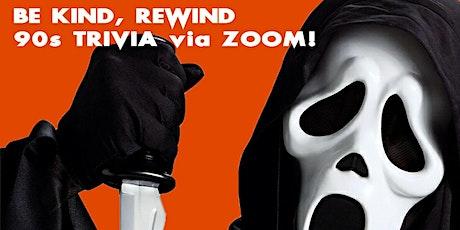 BE KIND, REWIND 90s  HALLOWEEN TRIVIA via ZOOM! tickets