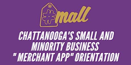 "Hashtag Mall's Cha Small and Minority Business  ""Merchant App"" Orientation tickets"