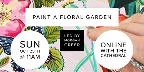Paint a Floral Garden  with Morgan Greer tickets