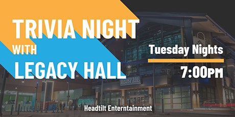 Tuesday Trivia at Legacy Hall tickets