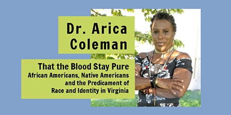 Arica Coleman | That the Blood Stay Pure tickets