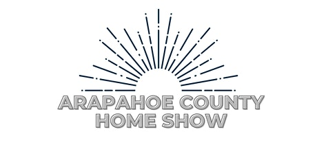 Arapahoe County Home Show tickets