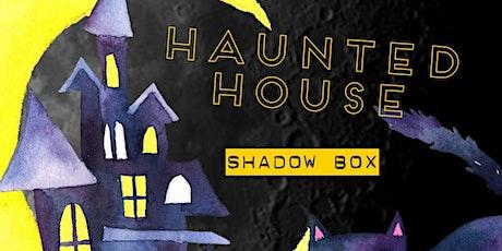 Haunted House Shadow Box tickets