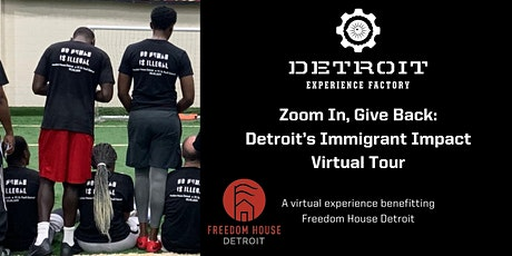 Zoom In, Give Back:  Detroit's Immigrant Impact Virtual Tour tickets