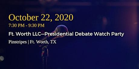 Ft. Worth LLC—Presidential Debate Watch Party tickets