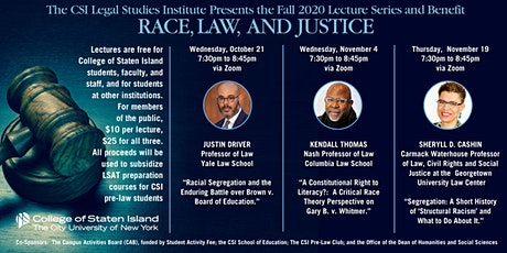 CSI Legal Studies Institute Presents: Race, Law & Justice: A Lecture Series tickets
