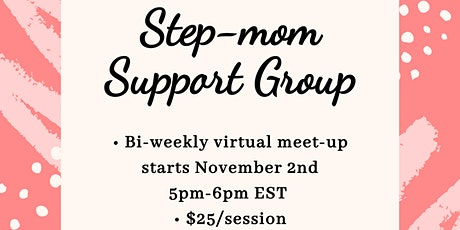 Step-mom Virtual Support Group-Mondays 5pm-6pm EST tickets
