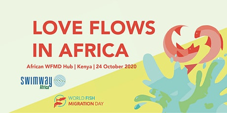 Love Flows in Africa: World Fish Migration Day Africa Hub Event tickets
