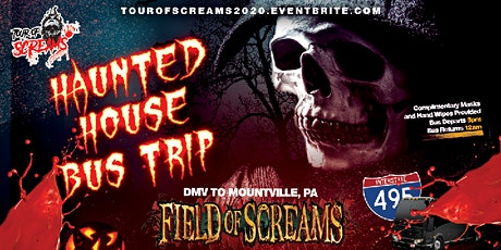 TOUR OF SCREAMS 2020 :: DMV TO FIELD OF SCREAMS PA tickets