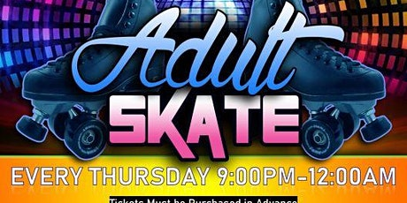 Thursday Night Adult Night 9pm-12am tickets