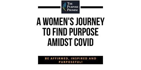 A women's journey to find Purpose amidst COVID tickets