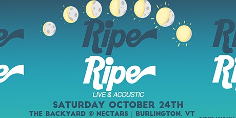 Ripe: Live & Acoustic (Late Show) tickets