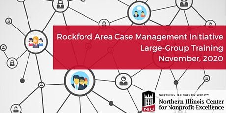 Rockford Area Case Management Initiative (RACMI) Case Management Training